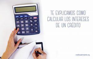 Como calcular los intereses de un crédito