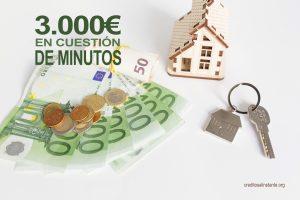 Hasta 3000 euros en minutos